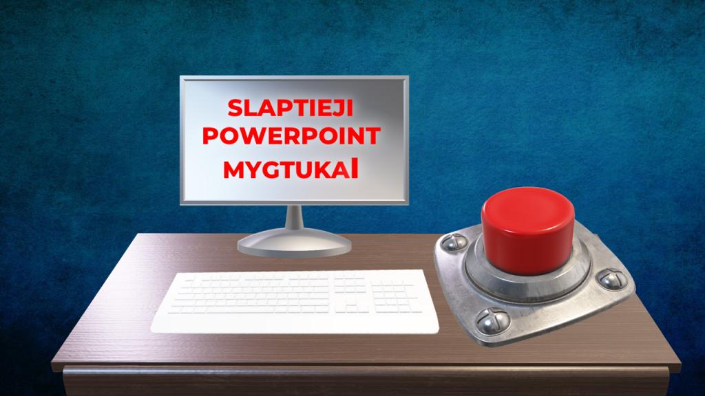 Slaptas PowerPoint mygtukas, kuria prezentacijas, skaidrių sukūrimas, geriausia prezentacija, profesionali PowerPoint prezentacija, pateiktis